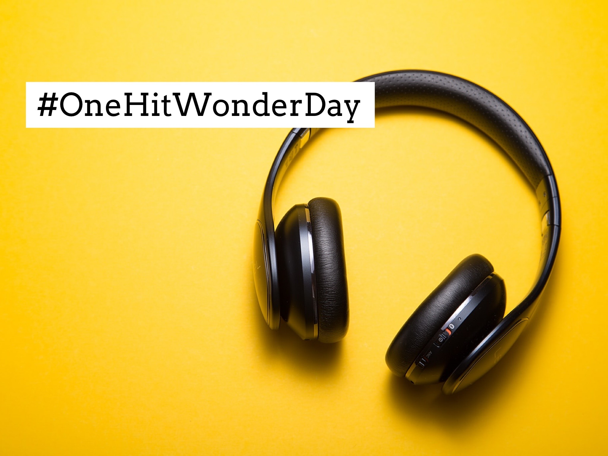 How did I almost miss #OneHitWonderDay