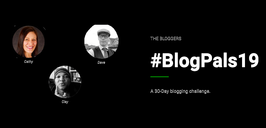#BlogPals19 – 30 Days of Blogging